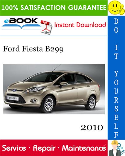 Thumbnail ☆☆ Best ☆☆ 2010 Ford Fiesta B299 Service Repair Manual + Electrical Wiring Diagrams