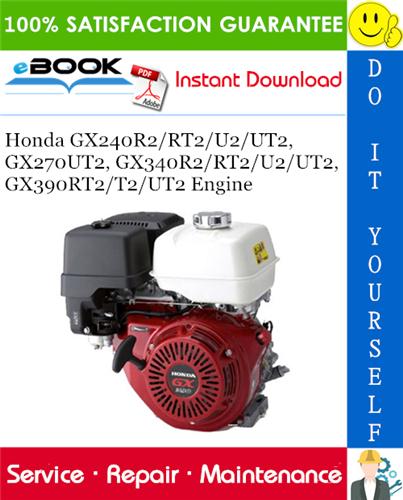 Thumbnail ☆☆ Best ☆☆ Honda GX240R2, GX240RT2, GX240U2, GX240UT2, GX270UT2, GX340R2, GX340RT2, GX340U2, GX340UT2, GX390RT2, GX390T2, GX390UT2 Engine Service Repair Manual