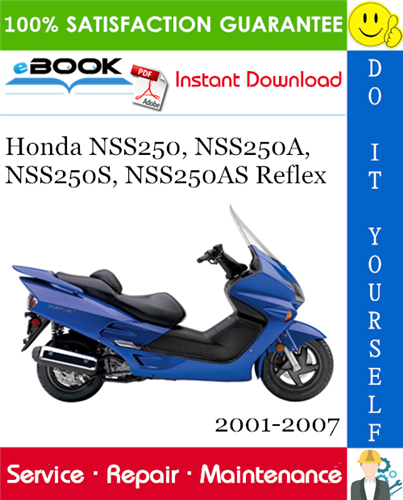 Thumbnail ☆☆ Best ☆☆ Honda NSS250, NSS250A, NSS250S, NSS250AS Reflex Scooter Service Repair Manual 2001-2007 Download