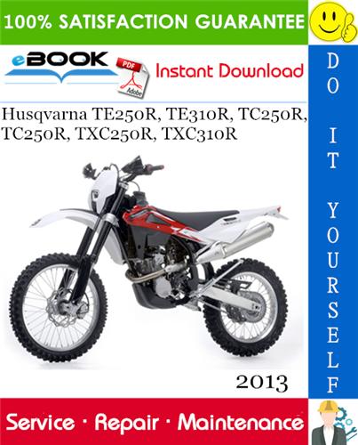 Thumbnail ☆☆ Best ☆☆ 2013 Husqvarna TE250R, TE310R, TC250R, TC250R, TXC250R, TXC310R Motorcycle Service Repair Manual