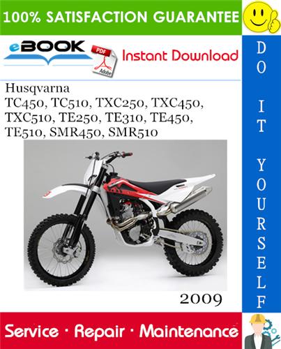 Thumbnail ☆☆ Best ☆☆ 2009 Husqvarna TC450, TC510, TXC250, TXC450, TXC510, TE250, TE310, TE450, TE510, SMR450, SMR510 Motorcycle Service Repair Manual