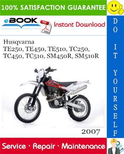 Thumbnail ☆☆ Best ☆☆ 2007 Husqvarna TE250, TE450, TE510, TC250, TC450, TC510, SM450R, SM510R Motorcycle Service Repair Manual