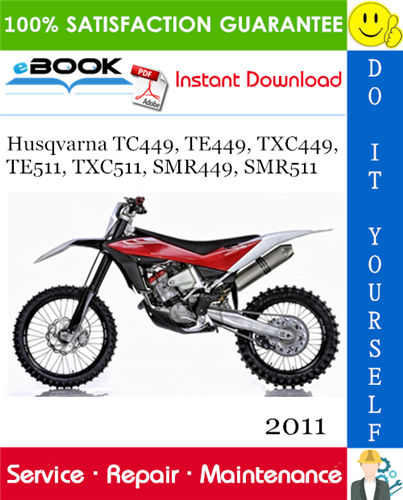 Thumbnail ☆☆ Best ☆☆ 2011 Husqvarna TC449, TE449, TXC449, TE511, TXC511, SMR449, SMR511 Motorcycle Service Repair Manual