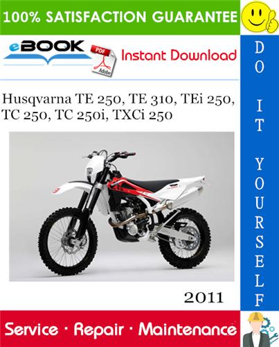 Thumbnail ☆☆ Best ☆☆ 2011 Husqvarna TE 250, TE 310, TEi 250, TC 250, TC 250i, TXCi 250 Motorcycle Service Repair Manual