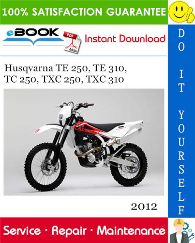Thumbnail ☆☆ Best ☆☆ 2012 Husqvarna TE 250, TE 310, TC 250, TXC 250, TXC 310 Motorcycle Service Repair Manual