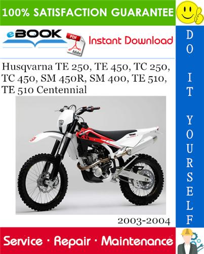 Thumbnail ☆☆ Best ☆☆ Husqvarna TE 250, TE 450, TC 250, TC 450, SM 450R, SM 400, TE 510, TE 510 Centennial Motorcycle Service Repair Manual 2003-2004 Download