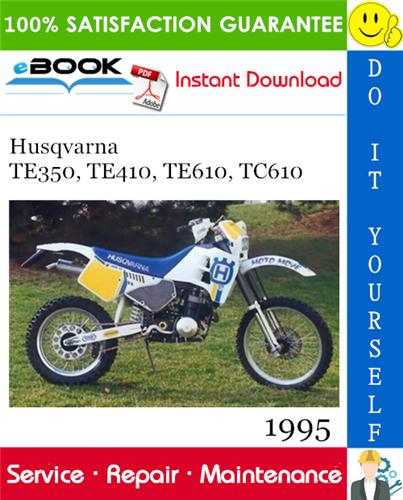 Thumbnail ☆☆ Best ☆☆ 1995 Husqvarna TE350, TE410, TE610, TC610 Motorcycle Service Repair Manual