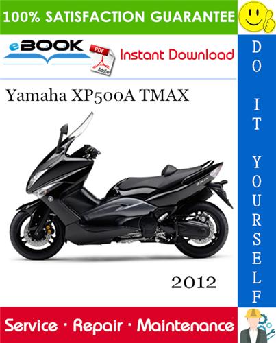 Thumbnail ☆☆ Best ☆☆ 2012 Yamaha XP500A TMAX Scooter Service Repair Manual