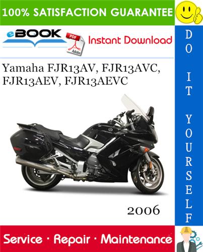 Thumbnail ☆☆ Best ☆☆ 2006 Yamaha FJR13AV, FJR13AVC, FJR13AEV, FJR13AEVC Motorcycle Service Repair Manual