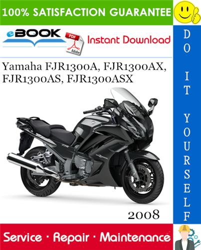 Thumbnail ☆☆ Best ☆☆ 2008 Yamaha FJR1300A, FJR1300AX, FJR1300AS, FJR1300ASX Motorcycle Service Repair Manual