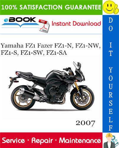 Thumbnail ☆☆ Best ☆☆ 2007 Yamaha FZ1 Fazer FZ1-N, FZ1-NW, FZ1-S, FZ1-SW, FZ1-SA Motorcycle Service Repair Manual