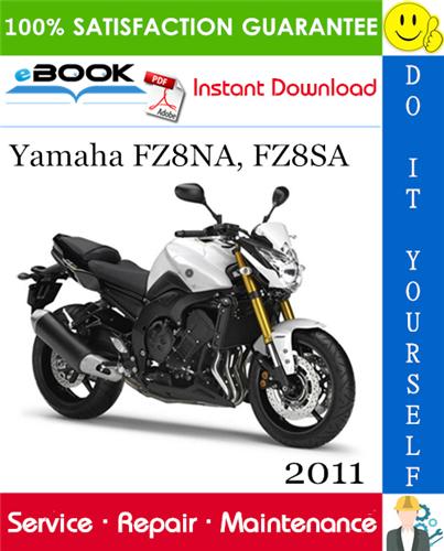Thumbnail ☆☆ Best ☆☆ 2011 Yamaha FZ8NA, FZ8SA Motorcycle Service Repair Manual