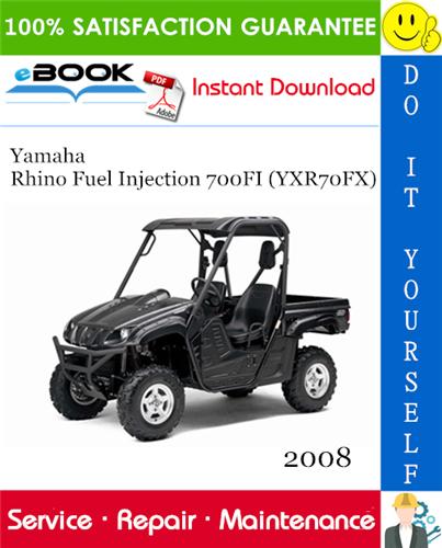 Thumbnail ☆☆ Best ☆☆ 2008 Yamaha Rhino Fuel Injection 700FI (YXR70FX) Utility Terrain Vehicle Service Repair Manual