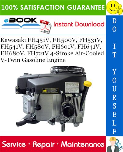 Thumbnail ☆☆ Best ☆☆ Kawasaki FH451V, FH500V, FH531V, FH541V, FH580V, FH601V, FH641V, FH680V, FH721V 4-Stroke Air-Cooled V-Twin Gasoline Engine Service Repair Manual