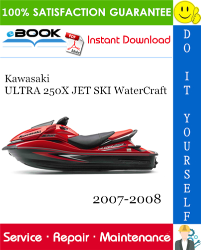 Thumbnail ☆☆ Best ☆☆ Kawasaki ULTRA 250X JET SKI WaterCraft Service Repair Manual 2007-2008 Download