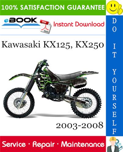 Thumbnail ☆☆ Best ☆☆ Kawasaki KX125, KX250 Motorcycle Service Repair Manual 2003-2008 Download