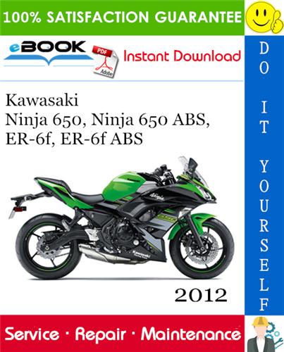 Thumbnail ☆☆ Best ☆☆ 2012 Kawasaki Ninja 650, Ninja 650 ABS, ER-6f, ER-6f ABS Motorcycle Service Repair Manual