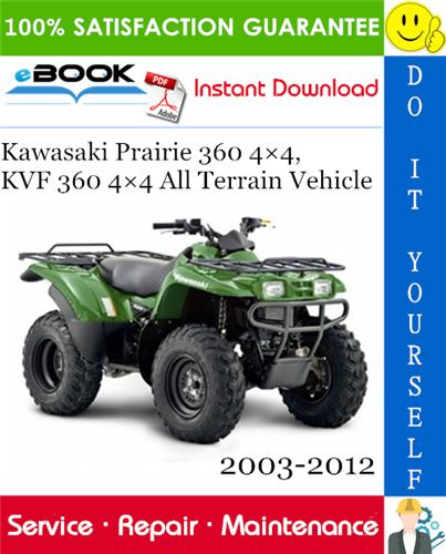 Thumbnail ☆☆ Best ☆☆ Kawasaki Prairie 360 4×4, KVF 360 4×4 All Terrain Vehicle Service Repair Manual 2003-2012 Download