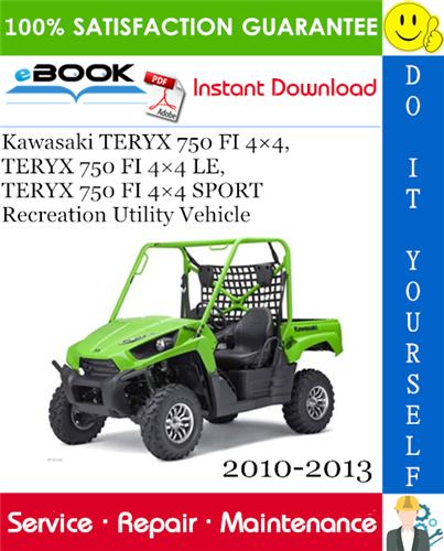 Thumbnail ☆☆ Best ☆☆ Kawasaki TERYX 750 FI 4×4, TERYX 750 FI 4×4 LE, TERYX 750 FI 4×4 SPORT Recreation Utility Vehicle Service Repair Manual 2010-2013 Download