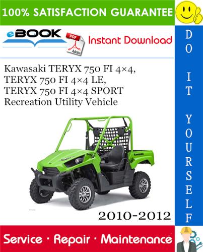 Thumbnail ☆☆ Best ☆☆ Kawasaki TERYX 750 FI 4×4, TERYX 750 FI 4×4 LE, TERYX 750 FI 4×4 SPORT Recreation Utility Vehicle Service Repair Manual 2010-2012 Download