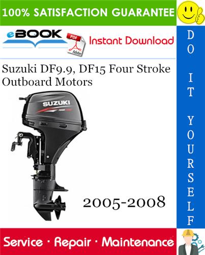 Thumbnail ☆☆ Best ☆☆ Suzuki DF9.9, DF15 Four Stroke Outboard Motors Service Repair Manual 2005-2008 Download