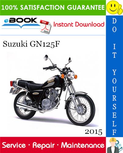 Thumbnail ☆☆ Best ☆☆ 2015 Suzuki GN125F Motorcycle Service Repair Manual