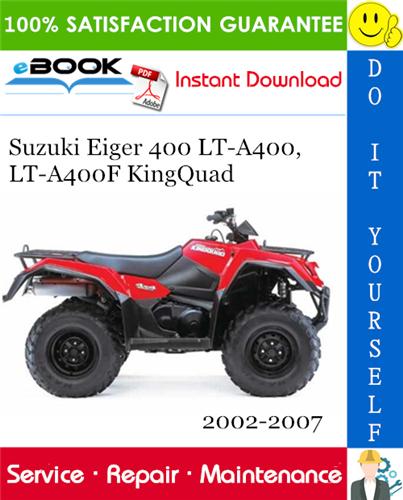 Thumbnail ☆☆ Best ☆☆ Suzuki Eiger 400 LT-A400, LT-A400F KingQuad ATV Service Repair Manual 2002-2007 Download