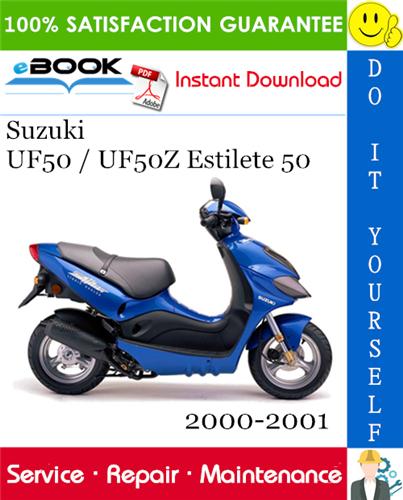 Thumbnail ☆☆ Best ☆☆ Suzuki UF50 / UF50Z Estilete 50 Scooter Service Repair Manual 2000-2001 Download
