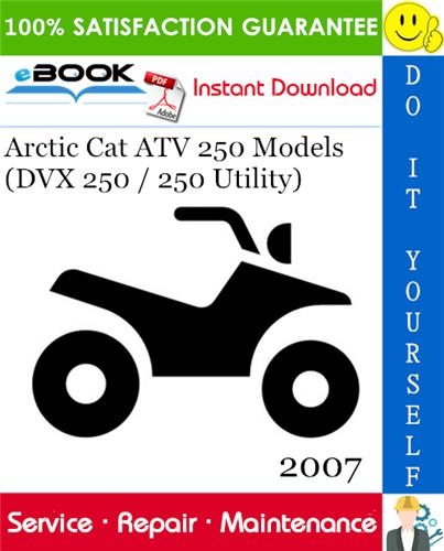 Thumbnail ☆☆ Best ☆☆ 2007 Arctic Cat ATV 250 Models (DVX 250 / 250 Utility) Service Repair Manual