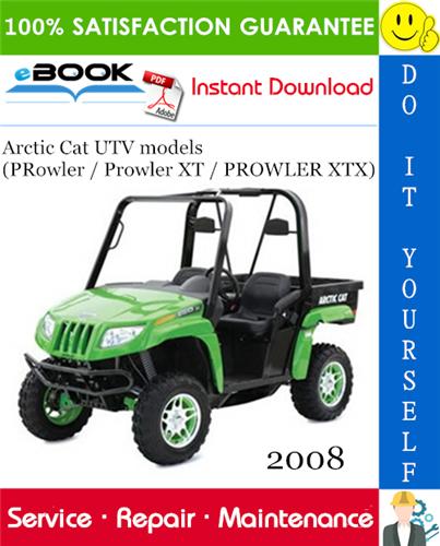 Thumbnail ☆☆ Best ☆☆ 2008 Arctic Cat UTV models (PRowler / Prowler XT / PROWLER XTX) UTV Service Repair Manual