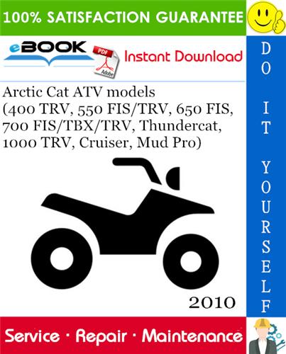 Thumbnail ☆☆ Best ☆☆ 2010 Arctic Cat ATV models (400 TRV, 550 FIS/TRV, 650 FIS, 700 FIS/TBX/TRV, Thundercat, 1000 TRV, Cruiser, Mud Pro) Service Repair Manual