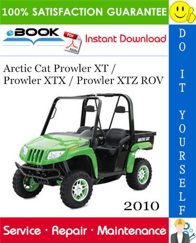 Thumbnail ☆☆ Best ☆☆ 2010 Arctic Cat Prowler XT / Prowler XTX / Prowler XTZ ROV (Recreational Off-Highway Vehicle) Service Repair Manual