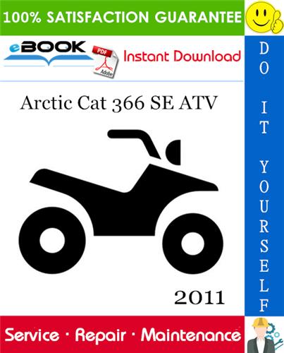 Thumbnail ☆☆ Best ☆☆ 2011 Arctic Cat 366 SE ATV Service Repair Manual