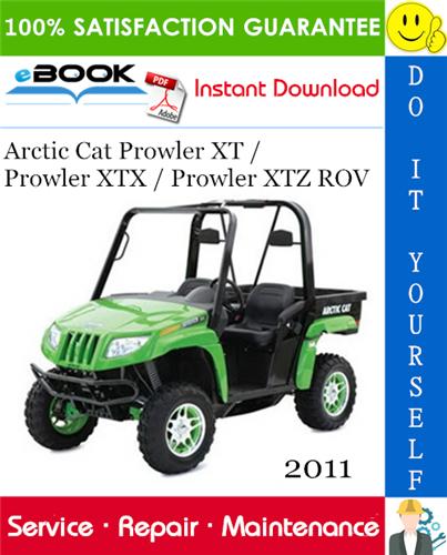 Thumbnail ☆☆ Best ☆☆ 2011 Arctic Cat Prowler XT / Prowler XTX / Prowler XTZ ROV (Recreational Off-Highway Vehicle) Service Repair Manual
