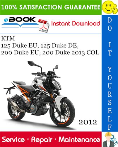 Thumbnail ☆☆ Best ☆☆ 2012 KTM 125 Duke EU, 125 Duke DE, 200 Duke EU, 200 Duke 2013 COL Motorcycle Service Repair Manual