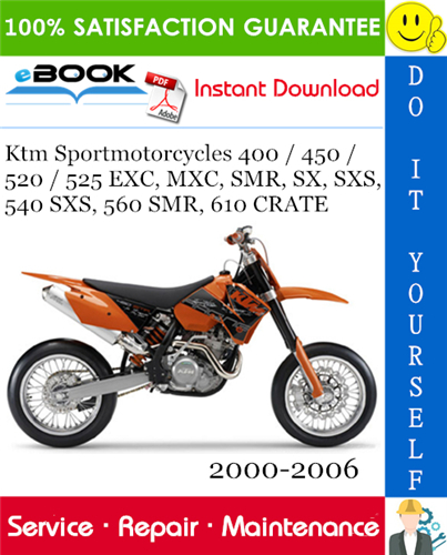 Thumbnail Ktm Sportmotorcycles 400 / 450 / 520 / 525 EXC, MXC, SMR, SX, SXS, 540 SXS, 560 SMR, 610 CRATE Motorcycle Service Repair Manual 2000-2006 Download