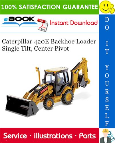Thumbnail Caterpillar 420E Backhoe Loader Single Tilt, Center Pivot Parts Manual