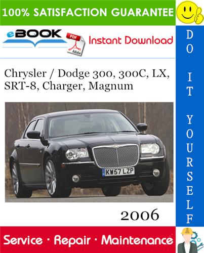 Thumbnail ☆☆ Best ☆☆ 2006 Chrysler / Dodge 300, 300C, LX, SRT-8, Charger, Magnum Service Repair Manual