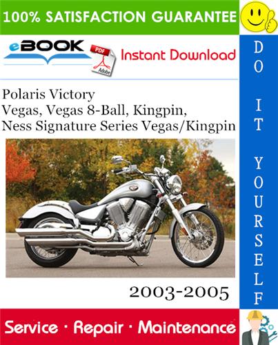 Thumbnail ☆☆ Best ☆☆ Polaris Victory Vegas, Vegas 8-Ball, Kingpin, Ness Signature Series Vegas/Kingpin Motorcycle Service Repair Manual 2003-2005 Download
