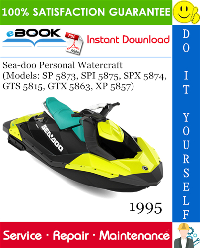 Thumbnail ☆☆ Best ☆☆ 1995 Sea-doo Personal Watercraft (Models: SP 5873, SPI 5875, SPX 5874, GTS 5815, GTX 5863, XP 5857) Service Repair Manual