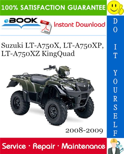 Thumbnail ☆☆ Best ☆☆ Suzuki LT-A750X, LT-A750XP, LT-A750XZ KingQuad ATV Service Repair Manual 2008-2009 Download