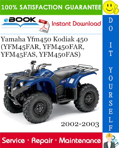 Thumbnail ☆☆ Best ☆☆ Yamaha Yfm450 Kodiak 450 (YFM45FAR, YFM450FAR, YFM45FAS, YFM450FAS) ATV Service Repair Manual 2002-2003 Download