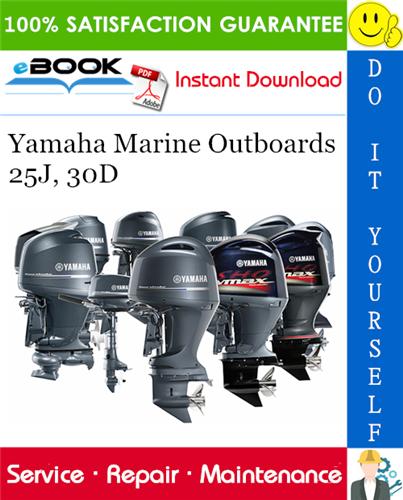 Thumbnail ☆☆ Best ☆☆ Yamaha Marine Outboards 25J, 30D (25JMH, 25JMHO, 25JEHO, 25JEO, 25JETO, 30DMH, 30DMHO, 30DWH, 30DEHO, 30DMO, 30DE, 30DEO, 30DET, 30DETO) Service Repair Manual