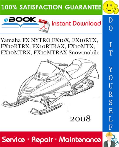 Thumbnail ☆☆ Best ☆☆ 2008 Yamaha FX NYTRO FX10X, FX10RTX, FX10RTRX, FX10RTRAX, FX10MTX, FX10MTRX, FX10MTRAX Snowmobile Service Repair Manual