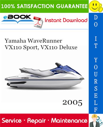 Thumbnail ☆☆ Best ☆☆ 2005 Yamaha WaveRunner VX110 Sport, VX110 Deluxe Service Repair Manual