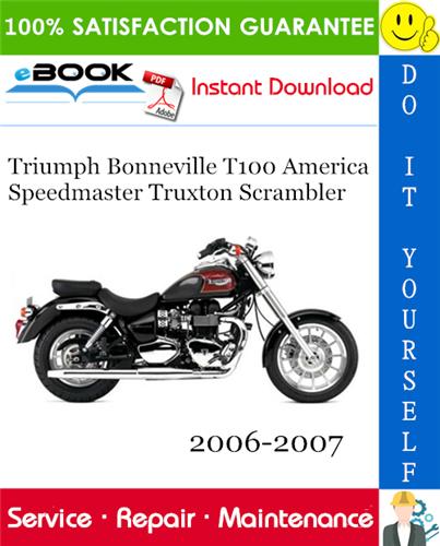 Thumbnail ☆☆ Best ☆☆ Triumph Bonneville T100 America Speedmaster Truxton Scrambler Motorcycle Service Repair Manual 2006-2007 Download