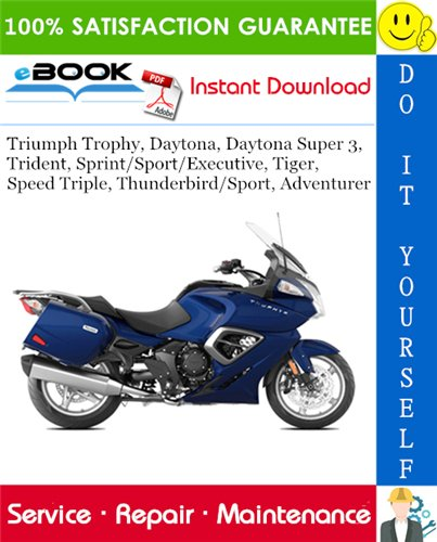 Thumbnail ☆☆ Best ☆☆ Triumph Trophy, Daytona, Daytona Super 3, Trident, Sprint/Sport/Executive, Tiger, Speed Triple, Thunderbird/Sport, Adventurer Motorcycle Service Repair Manual