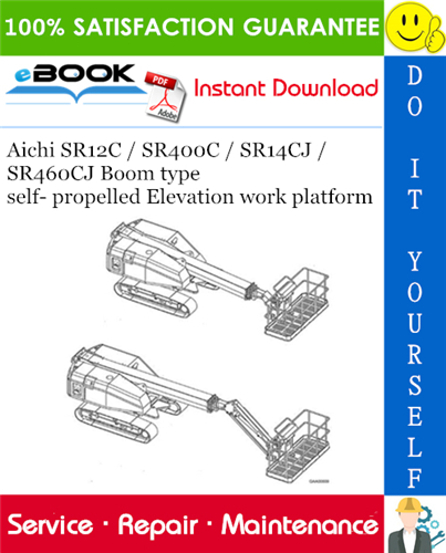 Thumbnail ☆☆ Best ☆☆ Aichi SR12C / SR400C / SR14CJ / SR460CJ Boom type self- propelled Elevation work platform Service Repair Manual