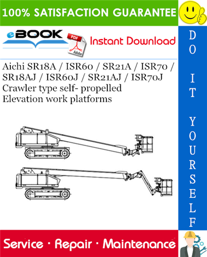 Thumbnail ☆☆ Best ☆☆ Aichi SR18A / ISR60 / SR21A / ISR70 / SR18AJ / ISR60J / SR21AJ / ISR70J Crawler type self- propelled Elevation work platforms Service Repair Manual