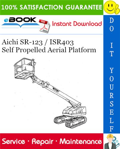 Thumbnail ☆☆ Best ☆☆ Aichi SR-123 / ISR403 Self Propelled Aerial Platform Service Repair Manual